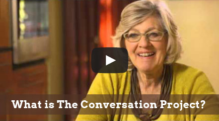 What is The Conversation Project?